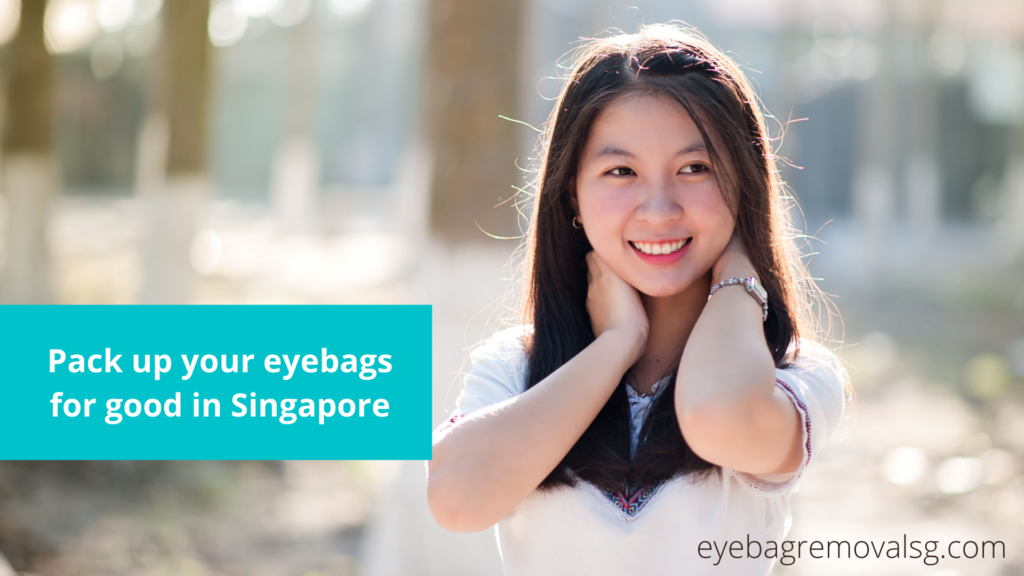 Pack up your eyebags for good in Singapore